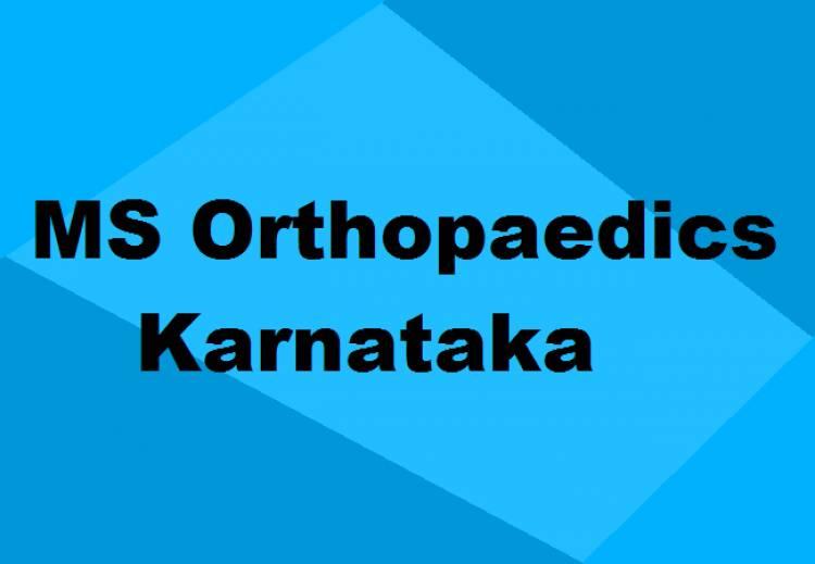 9372261584@MS Orthopaedics Colleges in Karnataka: Seats, Admission & Details